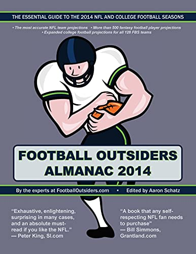 9781500628024: Football Outsiders Almanac 2014: The Essential Guide to the 2014 NFL and College Football Seasons