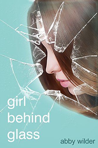 Girl Behind Glass (Volume 1): Abby Wilder