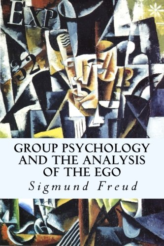 9781500628864: Group Psychology and The Analysis of The Ego