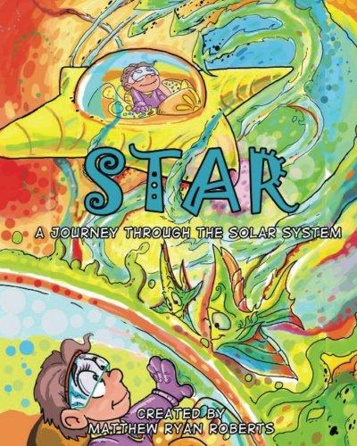 9781500629472: STAR: A Journey Through the Solar System (Volume 1)