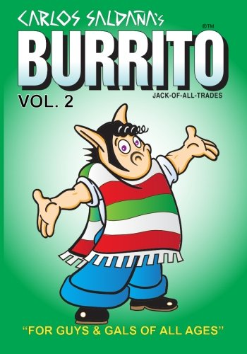 Burrito Vol. 2: For Guys And Gals Of All Ages (Volume 2): Saldaña, Carlos