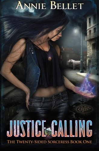 9781500629724: Justice Calling (The Twenty-Sided Sorceress) (Volume 1)
