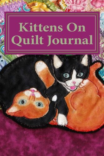 9781500629922: Kittens On Quilt: 100 page lined journal