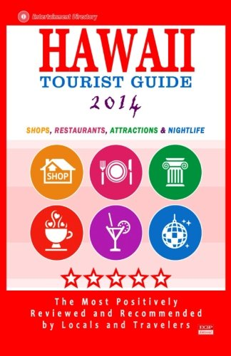9781500630218: Hawaii Tourist Guide: Shops, Restaurants, Attractions & Nightlife in Hawaii (New Tourist Guide)