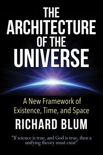 The Architecture of the Universe: A New: Richard Blum