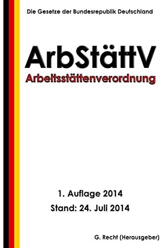 9781500631710: Arbeitsstättenverordnung - ArbStättV (German Edition)
