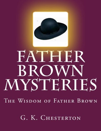 9781500632137: Father Brown Mysteries The Wisdom of Father Brown [Large Print Edition]: The Complete & Unabridged Original Classic
