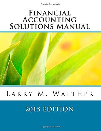 9781500632403: Financial Accounting Solutions Manual 2015 Edition