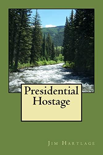9781500635084: Presidential Hostage