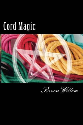 9781500635589: Cord Magic: simple spells for beginners to witchcraft