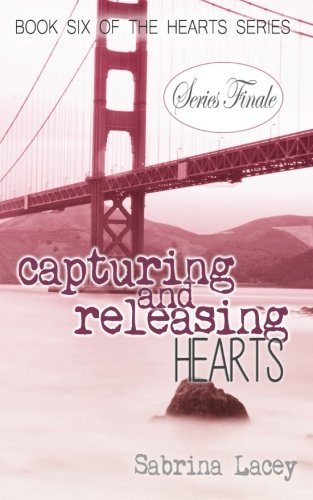 9781500637439: Capturing and Releasing Hearts (Hearts Series) (Volume 6)
