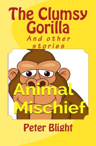 9781500637583: The Clumsy Gorrila: And other stories (Animal Mischief) (Volume 1)