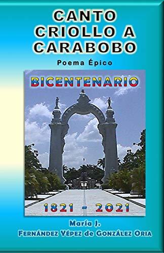 9781500638108: Canto Criollo a Carabobo: Poema Épico (Spanish Edition)
