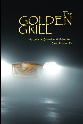 9781500639938: The Golden Grill: A Colleen Broadhurst Adventure (Volume 2)