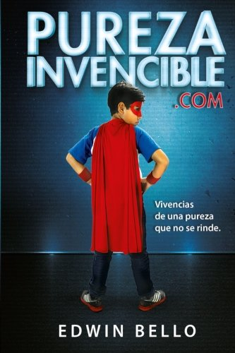 9781500640057: PurezaInvencible.com: Vivencias de una Pureza que no se Rinde (Spanish Edition)