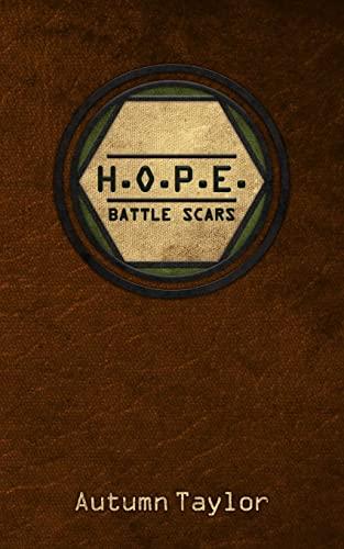 9781500640354: H.O.P.E. Battle Scars (Volume 1)
