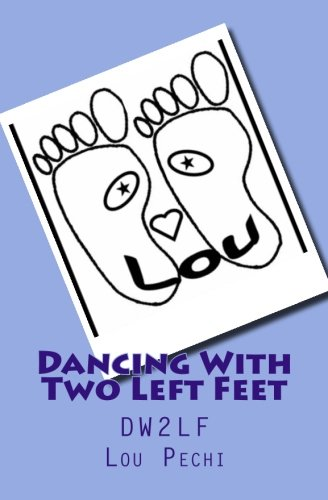9781500642112: Dancing With Two Left Feet: DW2LF