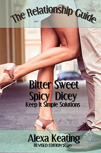 9781500642259: Bitter Sweet Spicy Dicey Relationship Guide