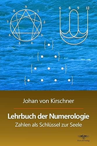 9781500643034: 1: Lehrbuch der Numerologie: Zahlen als Schlüssel zur Seele: Volume 1 (Philosophische Praxis des Inneren Kreises)
