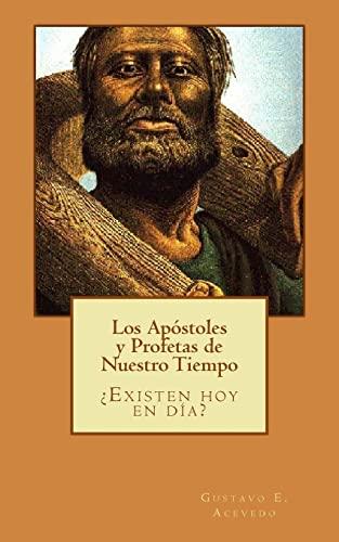 9781500643638: Los Apóstoles y Profetas de Nuestro Tiempo (Spanish Edition)