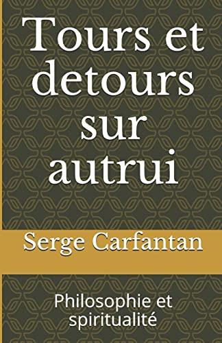 9781500644048: Tours et detours sur autrui: Philosophie et spiritualit�