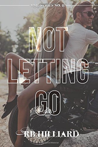 9781500644550: Not Letting Go (MMG Series)