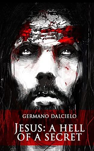 9781500644871: Jesus: A Hell of a Secret