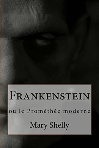 Frankenstein: ou le Prométhée moderne (French Edition): Shelly, Mary