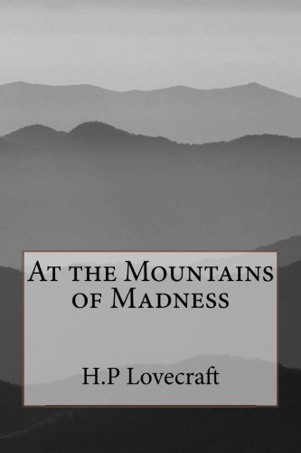 At the Mountains of Madness: Lovecraft, H.P
