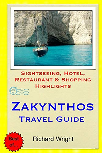 Zakynthos Travel Guide: Sightseeing, Hotel, Restaurant and Shopping Highlights
