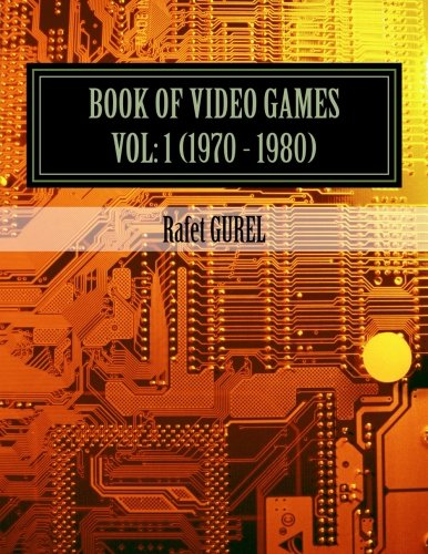9781500648473: Book of Video Games: 1970 - 1980
