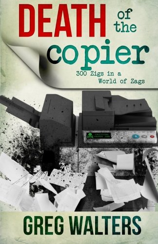 9781500649074: The Death of The Copier: 300 Zigs in a World of Zags