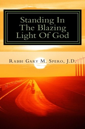 9781500652562: Standing In The Blazing Light Of God: Thoughts & Stories Of A Modern Rabbi