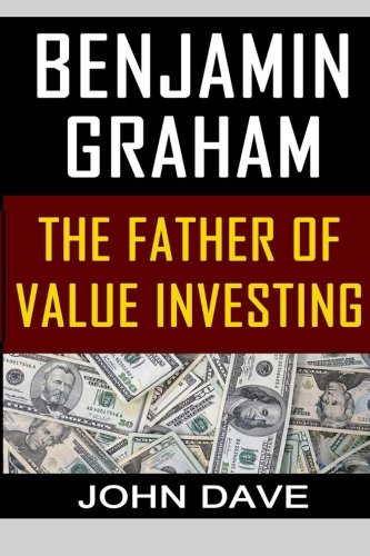 9781500653743: Benjamin Graham: The Father of Value Investing