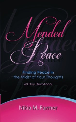 9781500656294: Mended Peace: 60 Day Devotional Finding Peace in The Midst of Your Thoughts