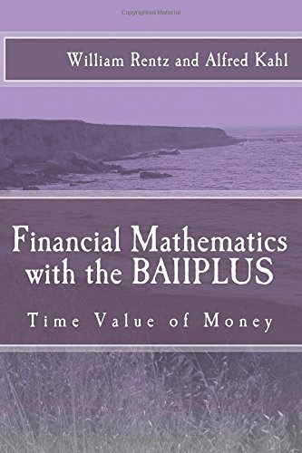 9781500657284: Financial Mathematics with the BAIIPLUS: Time Value of Money