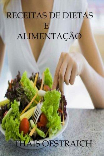 Receitas de Dietas e Alimentação (Portuguese Edition): ThaÃs Oestraich