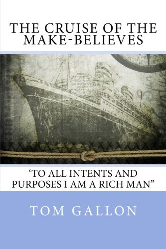 9781500658076: The Cruise of the Make-Believes: To All Intents and Purposes I Am A Rich Man.