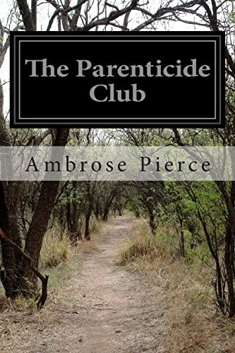 9781500658205: The Parenticide Club