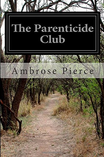9781500658205: The Parenticide Club