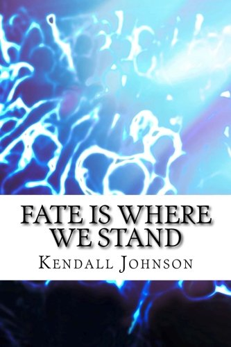 9781500659295: Fate is Where We Stand