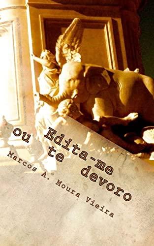 Edita-Me Ou Te Devoro: (Livro 1: A: Marcos a Moura