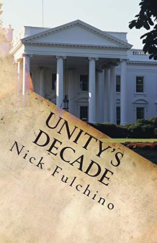 9781500660253: Unity's Decade