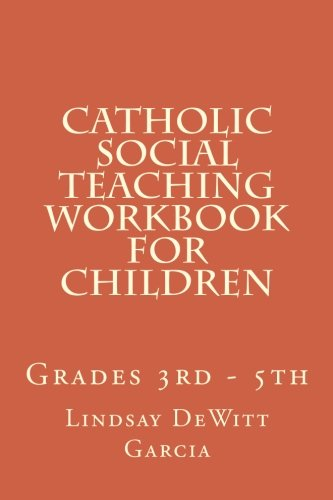 9781500660505: Catholic Social Teaching Workbook for children: Grades 3rd - 5th