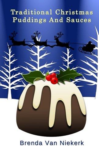 Traditional Christmas Puddings And Sauces: Brenda Van Niekerk