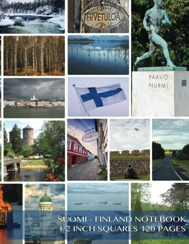 9781500661427: Suomi - Finland Notebook 1/2 inch squares 120 pages: Notebook with images of Finland on cover, squared notebook, roman grid of half inch squares, ... doodling, composition notebook or journal