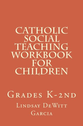 9781500663698: Catholic Social Teaching Workbook for children: Grades K-2nd