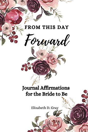 9781500664534: From this Day Forward: Journal Affirmations for the Bride to Be