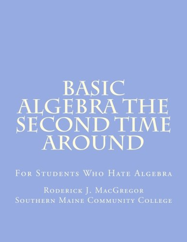 9781500665951: Basic Algebra the Second Time Around: For Students Who Hate Algebra