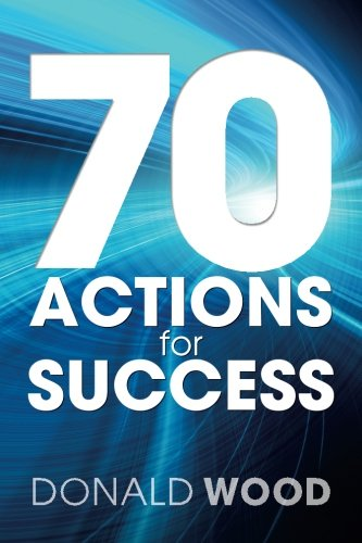 70 Actions For Success: Wood, Donald